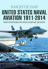 United States Naval Aviation 1911 - 2014 by Michael Green (Paperback, 2015)