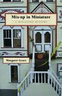 Mix-Up in Miniature by Margaret Grace (Paperback / softback, 2012)