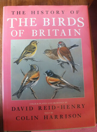 1 of 1 - The History of the Birds of Britain by David Reid-Henry (Hardback, 1988)