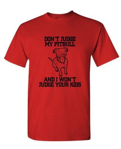 Dont Judge mon Pitbull-Unisexe T-shirt en coton tee shirt