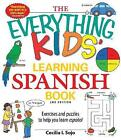 The Everything Kids' Learning Spanish Book: Exercises and Puzzles to Help You Learn Espanol by Cecilia I. Sojo (Paperback, 2010)