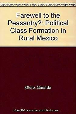 Farewell to the Peasantry? : Political Class Formation in Rural Mexico-ExLibrary