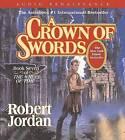 A Crown of Swords by Professor of Theatre Studies and Head of the School of Theatre Studies Robert Jordan (CD-Audio, 2006)