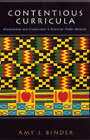 Contentious Curricula: Afrocentrism and Creationism in American Public Schools by Amy J. Binder (Paperback, 2004)