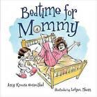 Bedtime for Mommy by Amy Krouse Rosenthal (Hardback)