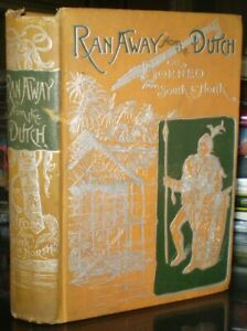 1887-RAN-AWAY-FROM-THE-DUTCH-BORNEO-FROM-SOUTH-TO-NORTH-by-PERELAER-NOVEL
