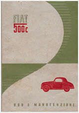 FIAT TOPOLINO -500C ed.1949 -BERLINA -BELVEDERE-FURGONCINO -USO E MANUTENZIONE!