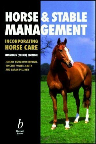 Horse and Stable Management (Incorporating Horse Care),Jeremy Houghton Brown, S