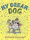 My Dream Dog by Arthur Howard (Hardback, 2016)