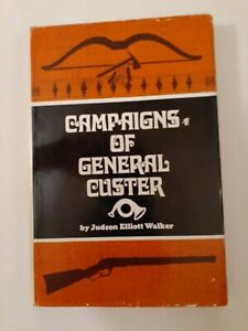 Campaigns of General Custer by Judson Elliot Walker/HC/Good