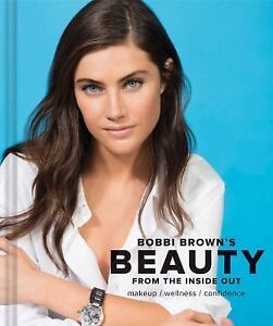 Image Is Loading Bobbi Brown Beauty From The Inside Out Bobbi
