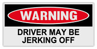 Funny Warning Magnets: Driver May Be Jerking Off   Great Practical Joke Prank