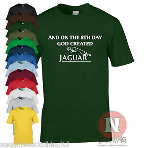 And on the 8th day God created Jaguar fun motoring car t-shirt XF XK