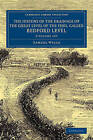 The History of the Drainage of the Great Level of the Fens, Called Bedford Level 2 Volume Set: With the Constitution and Laws of the Bedford Level Corporation by Samuel Wells (Multiple copy pack, 2014)