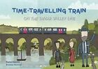 Time Travelling Train: On the Tamar Valley Line by Rachel Gippetti, Brenden Kearney (Paperback, 2011)