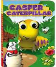 Casper the Caterpillar by Katie Hewat (Board book, 2008)