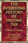 The Interesting History of Income Tax by William J Federer (Paperback / softback, 2004)