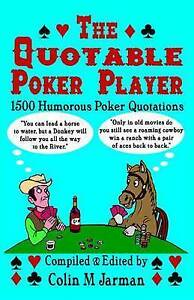 Humorous poker quotes best vegas roulette strategy