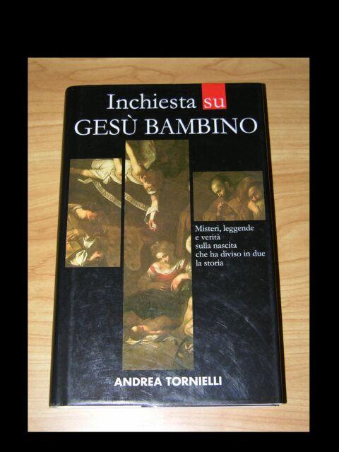 Andrea Tornielli - INCHIESTA SU GESU' BAMBINO - 2004