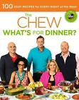 The Chew: What's for Dinner?: 100 Easy Recipes for Every Night of the Week von The Chew (2013, Taschenbuch)