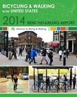 Bicycling and Walking in the U.S.: 2014 Benchmarking Report by Alliance for Biking & Walking (Paperback, 2014)