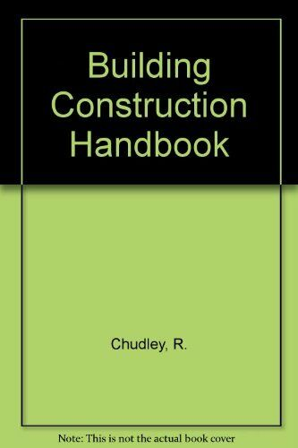 Building Construction Handbook By  R. Chudley. 9780750601153