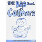 The Big Book of Calmers by Jenny Mosley, Ross Grogan (Paperback, 2008)