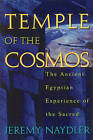 Temple of the Cosmos: The Ancient Egyptian Experience of the Sacred by Jeremy Naydler (Paperback, 1996)
