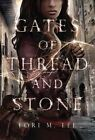 Gates of Thread and Stone by Lori M. Lee (Hardback, 2014)