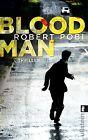 Bloodman von Robert Pobi (2012, Taschenbuch)