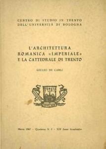 """L'architettura romanica """"imperiale"""" e la cattedrale di Trento: compendio delle d"""