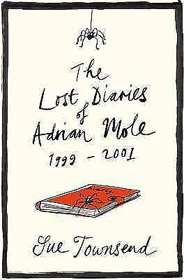 """""""AS NEW"""" Townsend, Sue, The Lost Diaries of Adrian Mole, 1999-2001 Book"""