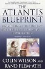 The Atlantis Blueprint: Unlocking the Ancient Mysteries of a Long-Lost Civilization by Rand Flem-Ath, Colin Wilson (Paperback / softback)
