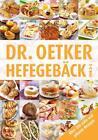 Hefegebäck von A-Z von Dr.Oetker (2014, Gebundene Ausgabe)
