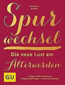 Spurwechsel - Die neue Lust am Älterwerden: Wege zur ... | Livre | état très bon