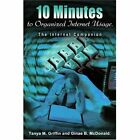 10 Minutes to Organized Internet Usage.: The Internet Companion by Tanya M Griffin, Ginae B McDonald (Paperback / softback, 2002)