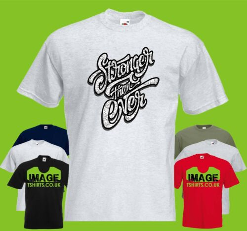 Stronger Than Ever Text Mens PRINTED T-SHIRT Quote Motivational Inspiriational