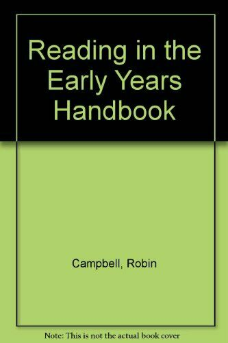 Reading in the Early Years Handbook,Robin Campbell