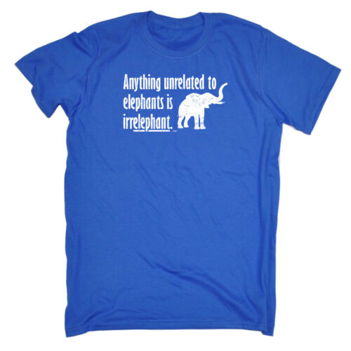 Funny Novelty T-Shirt Mens tee TShirt Anything Unrelated To Elephants