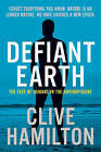 Defiant Earth: The Fate of Humans in the Anthropocene by Clive Hamilton (Paperback, 2017)