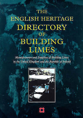 English Heritage Directory of Building Limes : Producers and Distributors of Bui