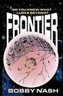Frontier by Bobby Nash (Paperback / softback, 2013)
