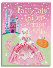 Fairytale Things to Make and Do by Leonie Pratt (Paperback, 2006)