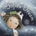Sofia's Dream by Land Wilson (Hardback, 2010)