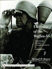 Uniforms of the Waffen-SS: Volume 3: Armored Personnel - Camouflage - Concentration Camp Personnel - SD - SS Female Auxiliaries by Michael D. Beaver (Hardback, 2004)