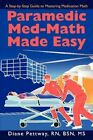 Paramedic Med-math Made Easy 9780595506354 by BSN MS Diane Pettway RN Paperback