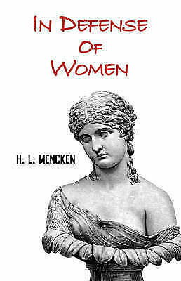 In Defense of Women, Paperback by Mencken, H. L., Brand New, Free P&P in the UK