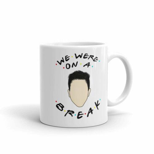 Details about  /Friends Mug Ross We Were On A Break Mug