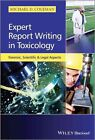 Expert Report Writing in Toxicology: Forensic, Scientific and Legal Aspects by Michael D. Coleman (Hardback, 2014)