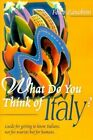 What Do You Think of Italy Guide Getting to Know Italians Not Folco Zanobini